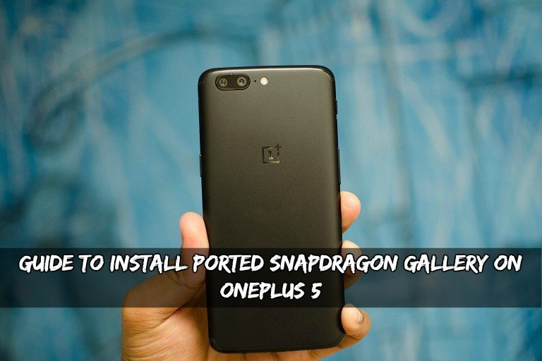 Ported Snapdragon Gallery On OnePlus 5