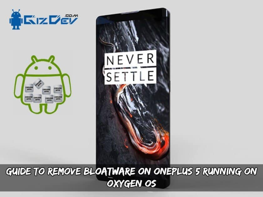 Guide to Remove Bloatware On OnePlus 5 Running On Oxygen OS