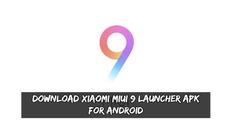 Xiaomi MIUI 9 Launcher APK - Download Xiaomi MIUI 9 Launcher APK For Android