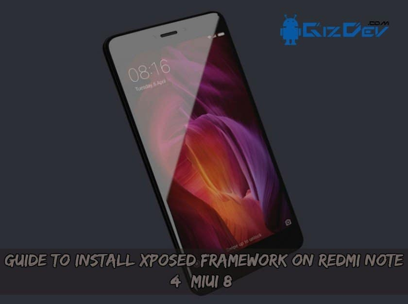 Guide To Install Xposed Framework On Redmi Note 4 (MIUI 8)