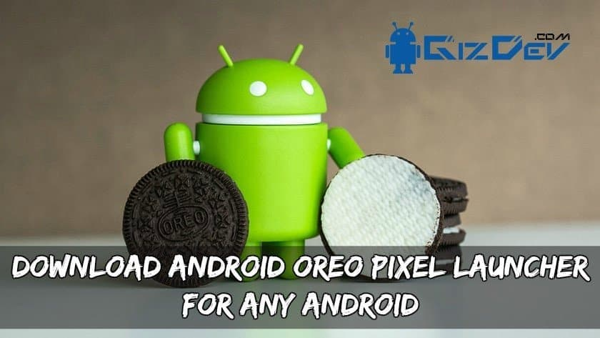 Android Oreo Pixel Launcher For Any Android - Download Android Oreo Pixel Launcher For Any Android APK (Latest)