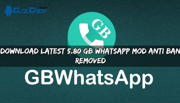 Latest 5.80 GB WhatsApp MOD Anti Ban Removed