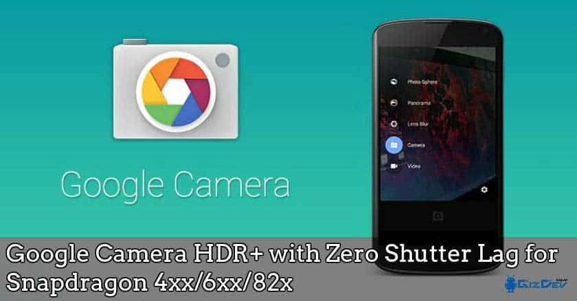 Google Camera HDR+ with Zero Shutter Lag for Snapdragon 4xx