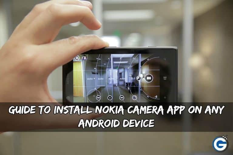 Install Nokia Camera App - Guide To Install Nokia Camera App On Any Android Device