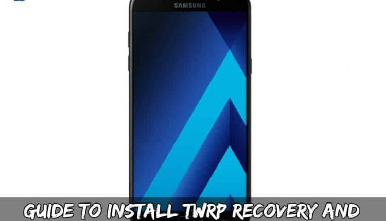 Guide To Install TWRP Recovery And Root Galaxy A7 A720F/DS