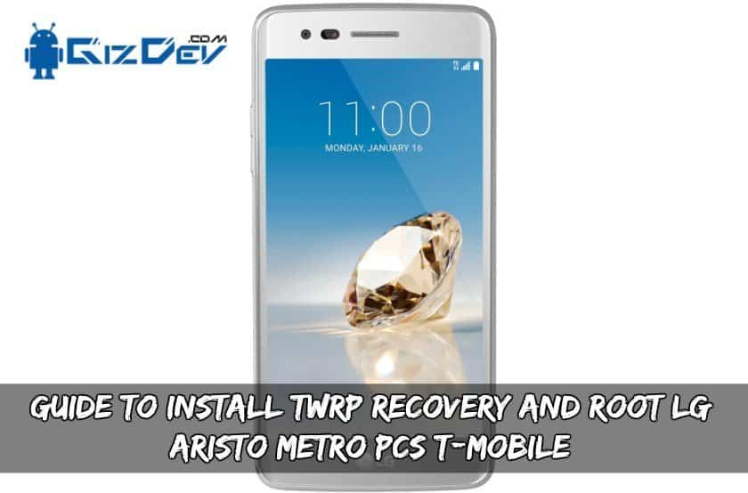 Install TWRP Recovery And Root LG Aristo Metro PCS/T-Mobile