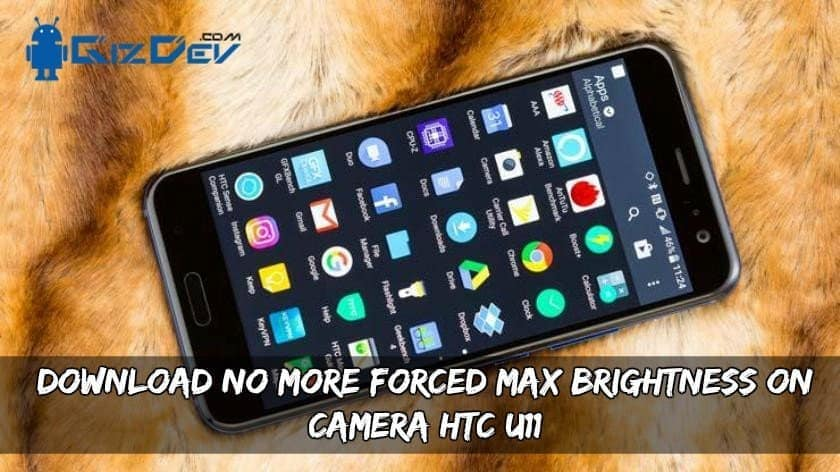 Disable Camera Forced Max Brightness On HTC U11