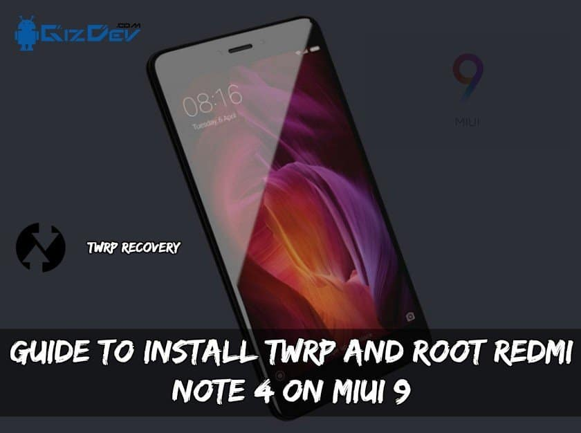 Root Redmi Note 4 On MIUI 9