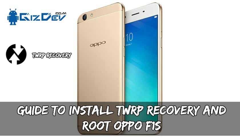 TWRP Recovery And Root OPPO F1S