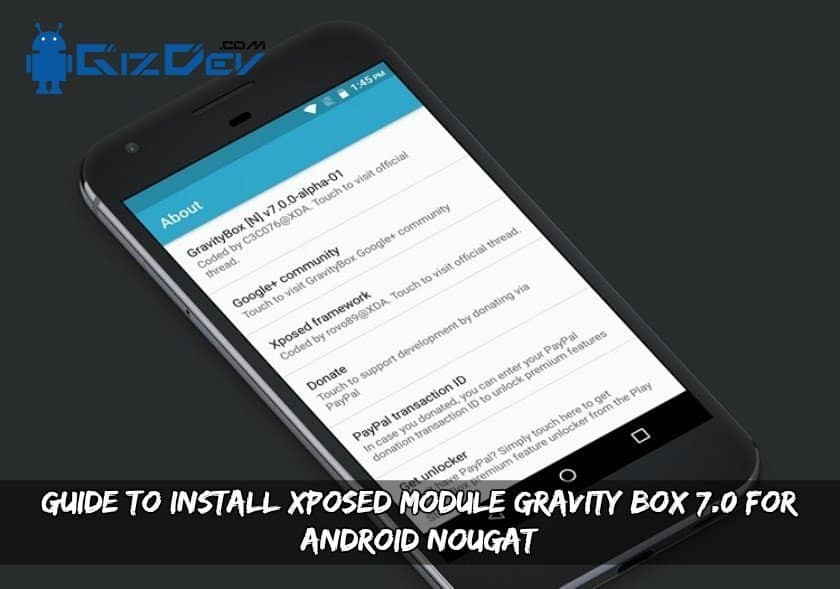 Xposed Module Gravity Box 7.0 For Android Nougat - Guide To Install Xposed Module Gravity Box 7.0 For Android Nougat