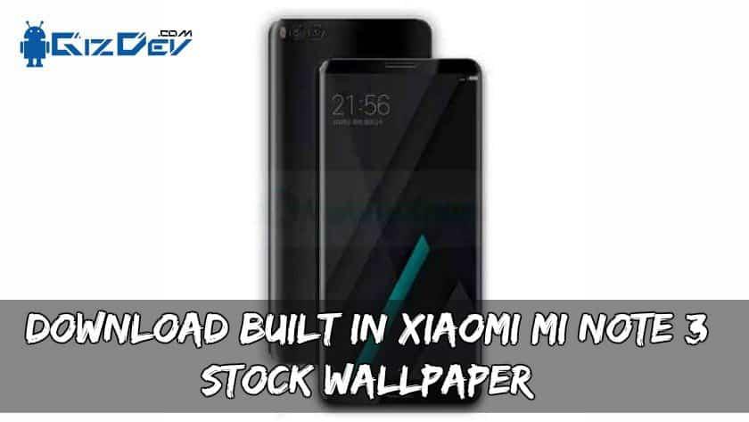 Download Built In Xiaomi MI Note 3 Stock Wallpaper