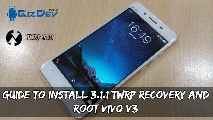 Guide To Install 3.1.1 TWRP Recovery And Root VIVO V3