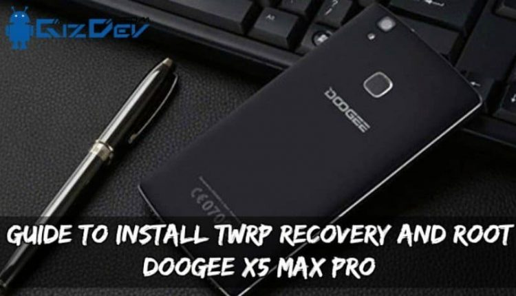 Guide To Install TWRP Recovery And Root Doogee X5 Max Pro