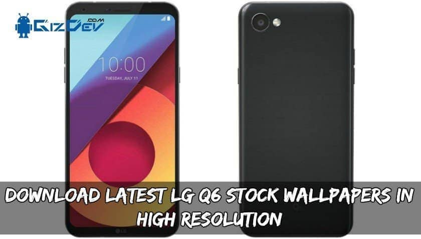 LG Q6 Stock Wallpapers In High Resolution - Download Latest LG Q6 Stock Wallpapers In High Resolution