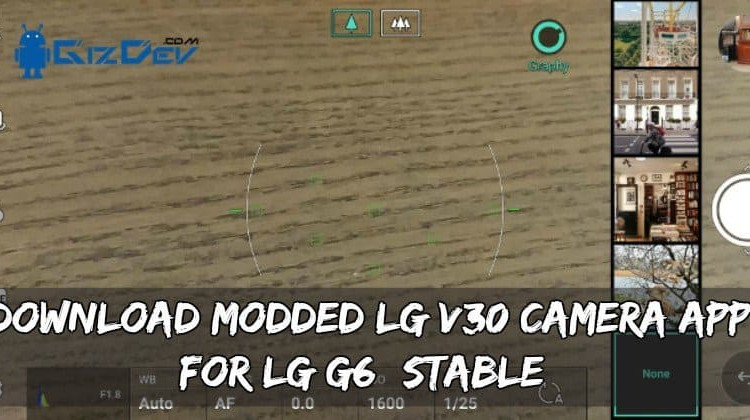Download Modded LG V30 Camera App For LG G6 (Stable)