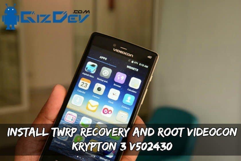 Install TWRP Recovery And Root Videocon Krypton 3 v502430