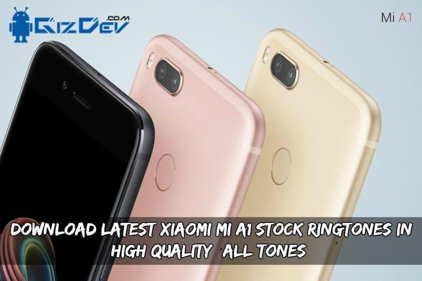 Download Latest Xiaomi MI A1 Stock Ringtones (All Tones)