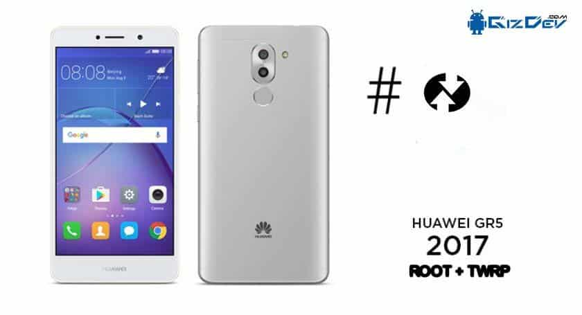 Root Huawei GR5 2017 EMUI 5 0 and Install TWRP Recovery