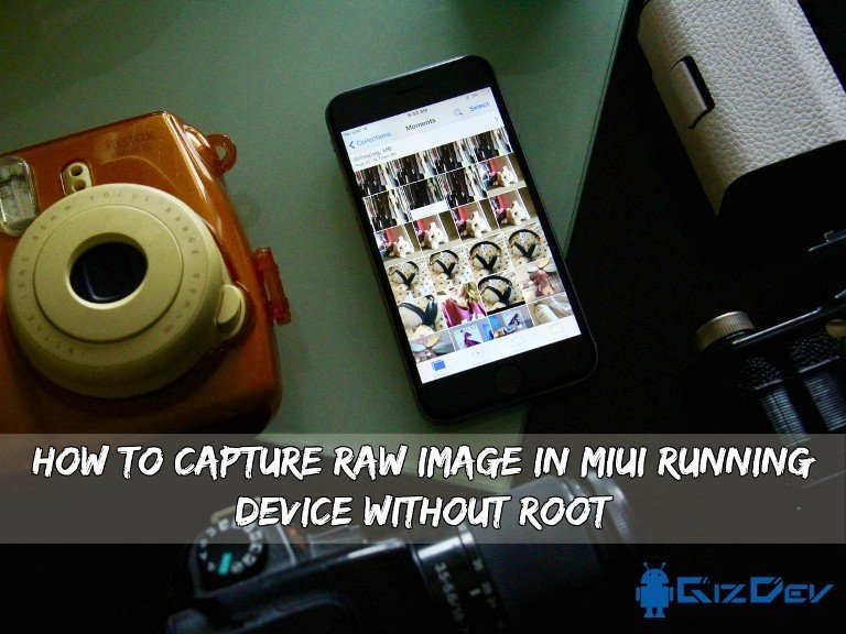 Capture RAW Image In MiUI Running Device - How To Capture RAW Image In MiUI Running Device Without Root