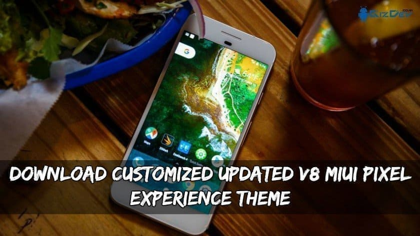 Download Customized Updated V8 MIUI Pixel Experience Theme