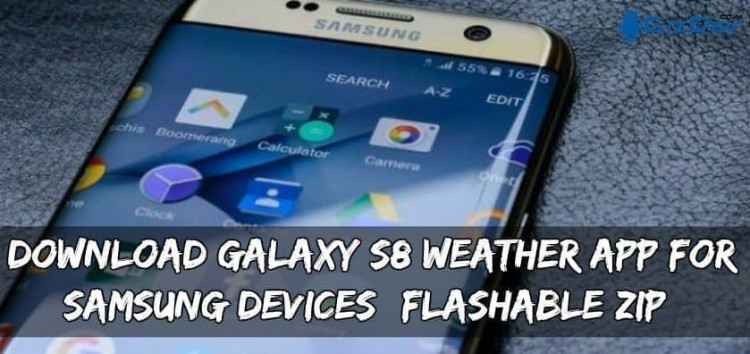 Download Galaxy S8 Weather APP For Samsung Devices (Flashable ZIP)