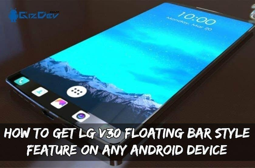Get LG V30 Floating Bar Style
