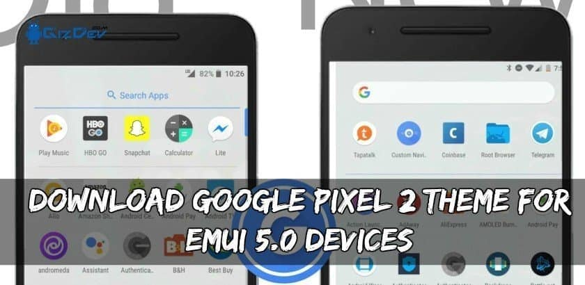 Download Google Pixel 2 Theme For EMUI 5 0 Devices