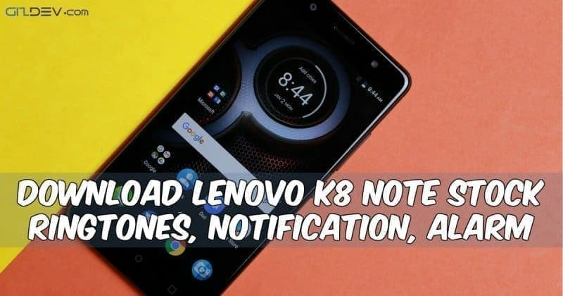 Lenovo K8 Note Stock Ringtones