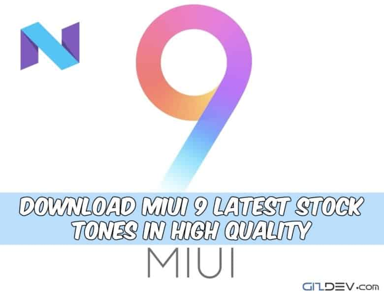 Download MIUI 9 Ringtones, Notification, Alarm & Other Tones