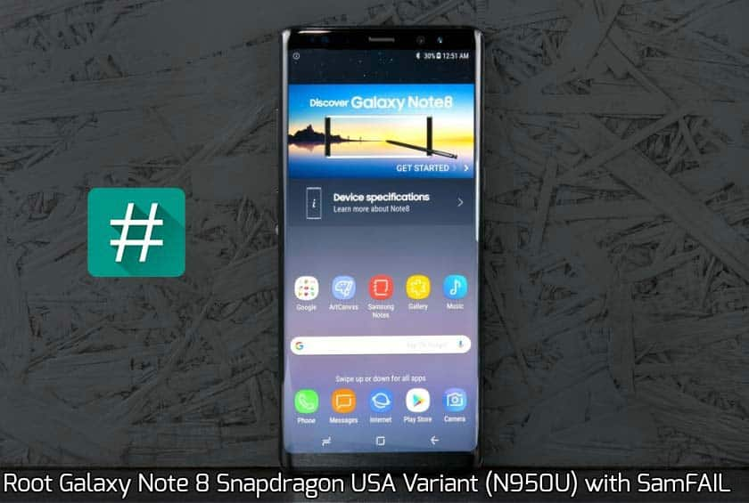 Root Galaxy Note 8 Snapdragon USA Variant (N950U) with SamFAIL