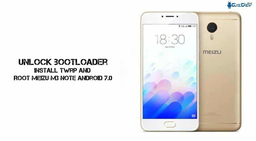 How To Root Meizu M3 Note Android 7.0