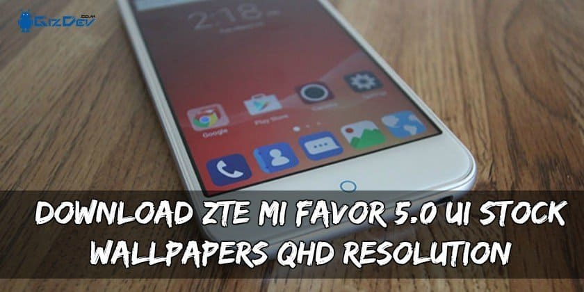 Download ZTE MI Favor 5.0 UI Stock Wallpapers QHD Resolution