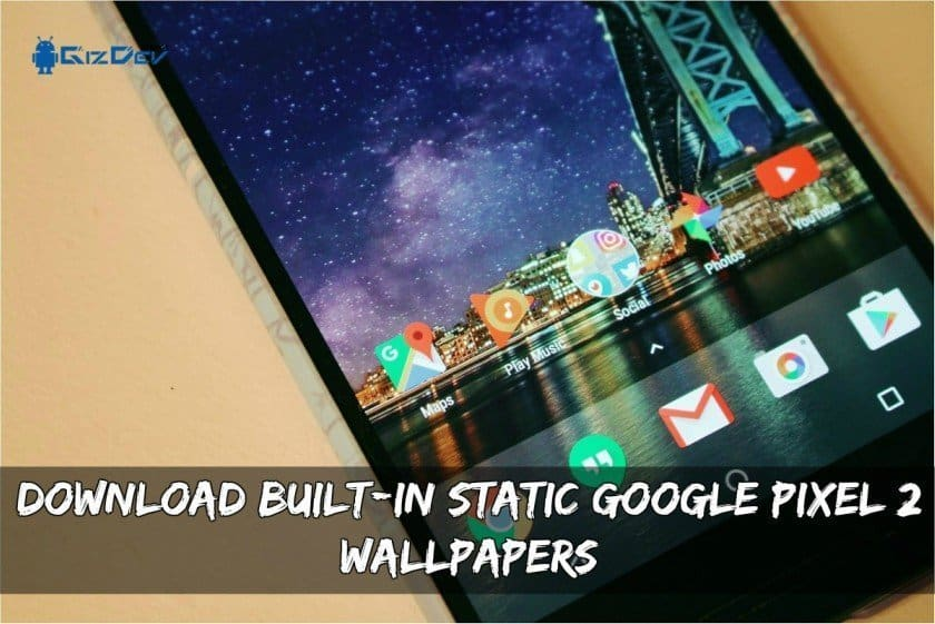 Download Built-In Static Google Pixel 2 Wallpapers