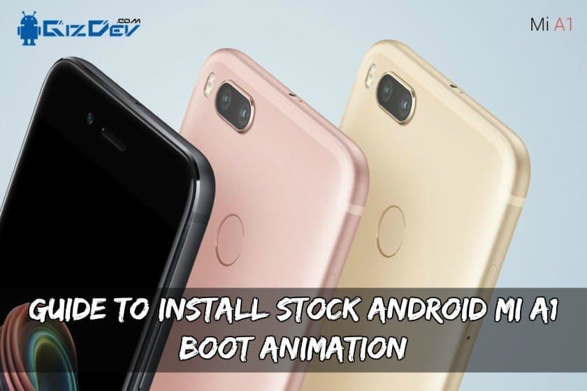 Guide To Install Stock Android MI A1 Boot Animation