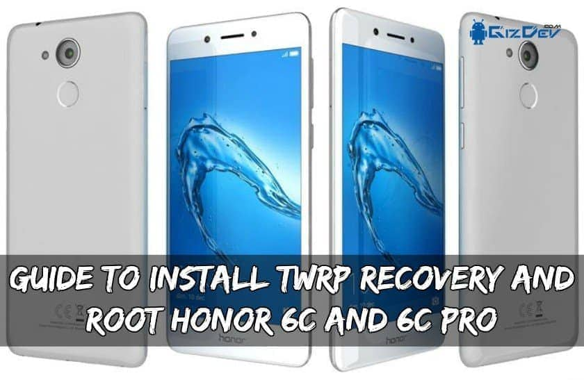Root Honor 6C And 6C Pro