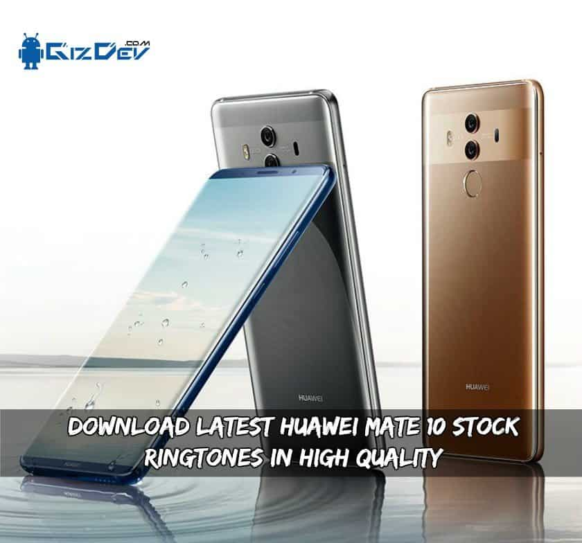 Latest Huawei Mate 10 Stock Ringtones In High Quality - Download Latest Huawei Mate 10 Stock Ringtones In High Quality