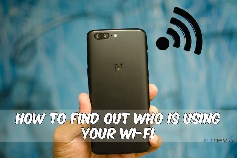 oneplus 5 ss - How To Find Out Who Is Using Your Wi-Fi with Fing app