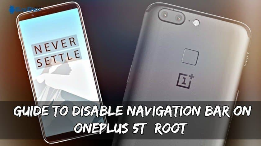 Guide To Disable Navigation Bar On OnePlus 5T Root - Guide To Disable Navigation Bar On OnePlus 5T (Root)