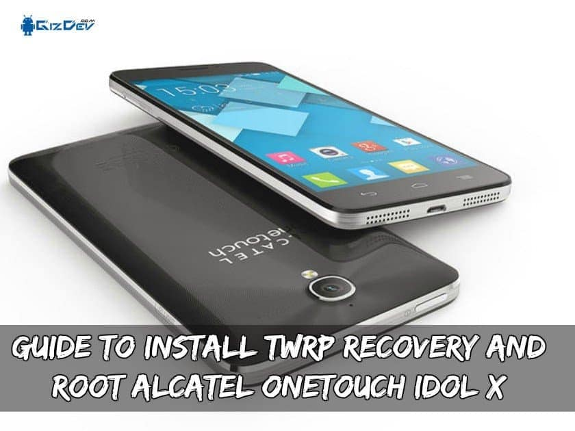 Guide To Install TWRP Recovery And Root Alcatel OneTouch Idol X - Guide To Install TWRP Recovery And Root Alcatel OneTouch Idol X