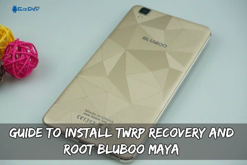 Guide To Install TWRP Recovery And Root BluBoo Maya