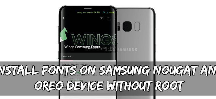 Install Fonts On Samsung Nougat And Oreo Device Without Root