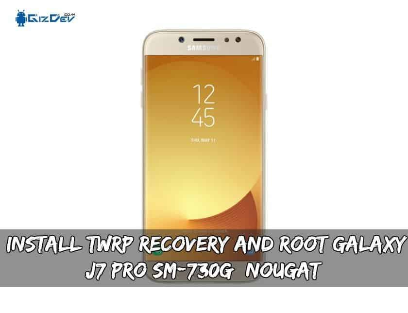 Install TWRP Recovery And Root Galaxy J7 Pro SM-J730F/G/GM