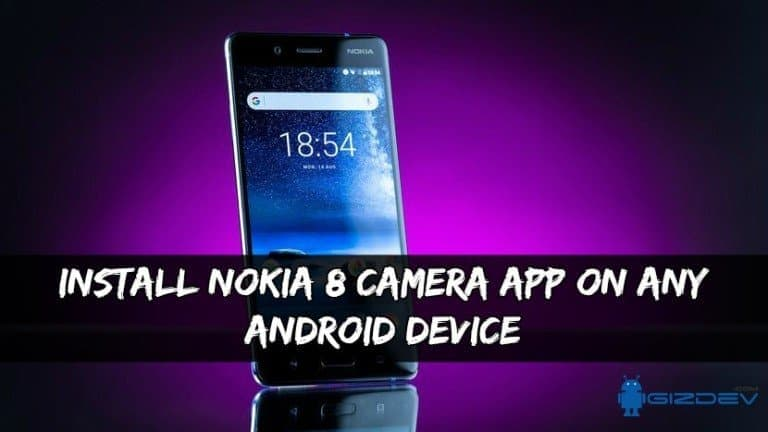 Nokia 8 Camera App On Any Android Device - Install Nokia 8 Camera App On Any Android Device