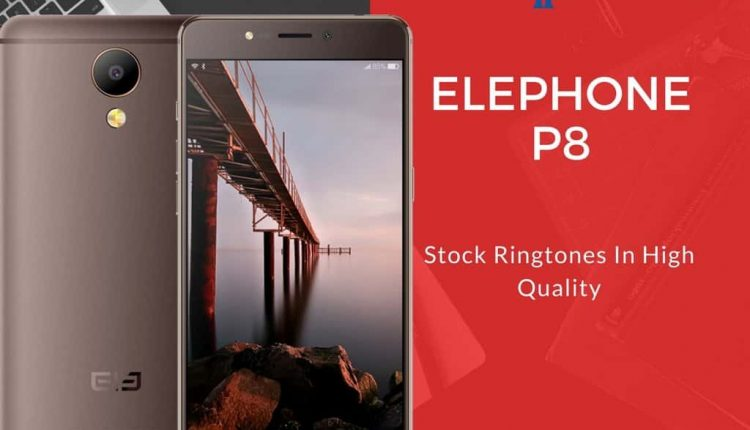 Download Elephone P8 Stock Ringtones In High Quality Collection