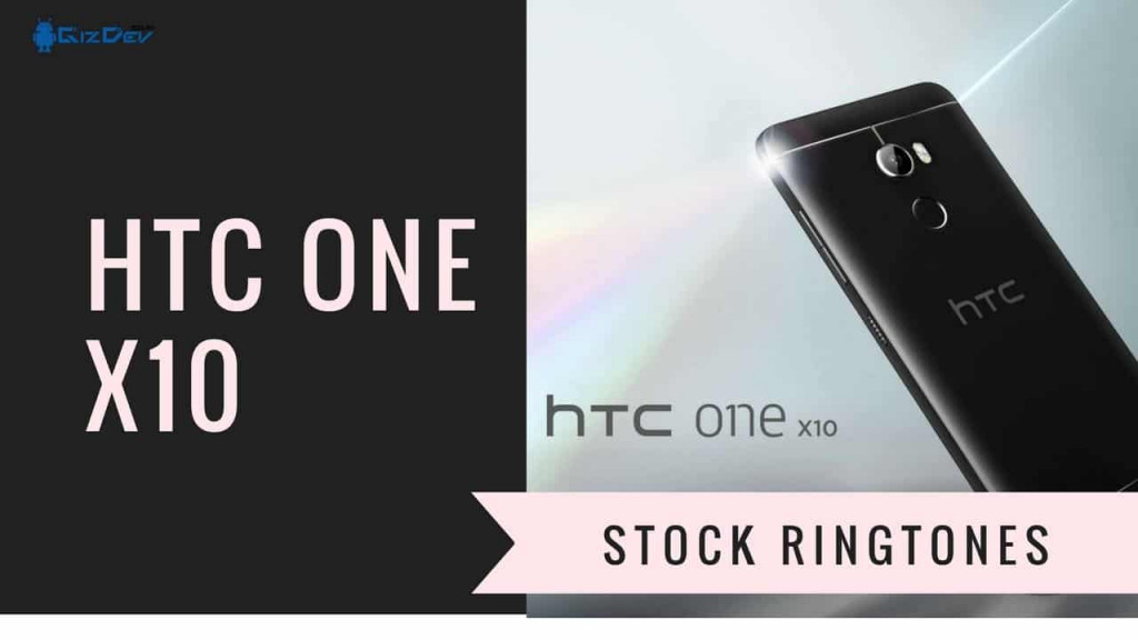 Download HTC One X10 Stock Ringtones In High quality