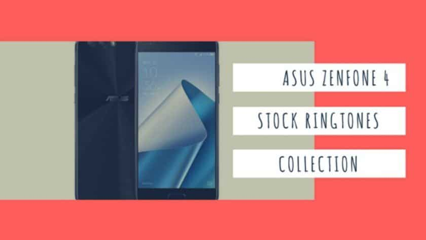Download The Zenfone 4 Stock Ringtones In High Quality Collection