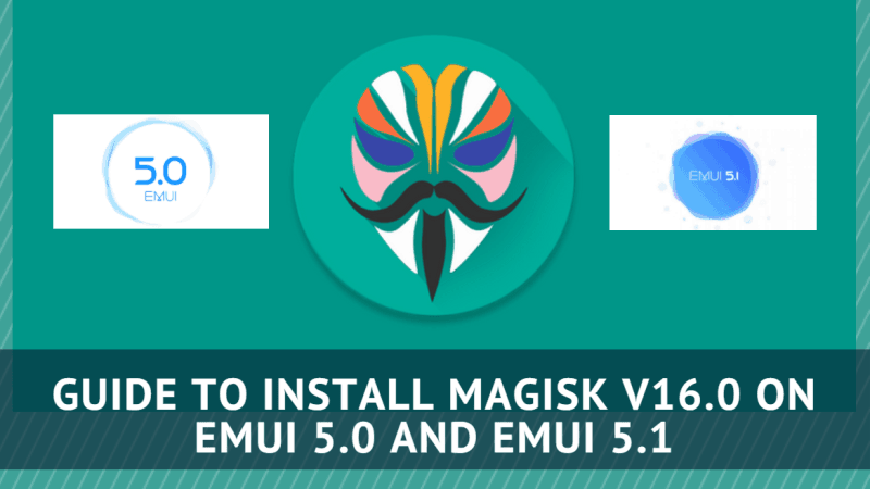 Install Magisk v16.0 On EMUI 5.0 And EMUI 5.1