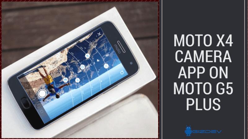 Moto X4 Camera App On Moto G5 Plus