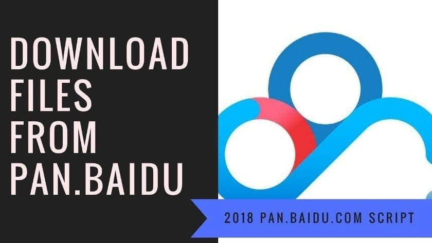 2019 Pan baidu com script to Download files from pan baidu com