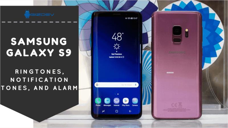 Samsung Galaxy S9 Ringtones, Notification Tones, And Alarm